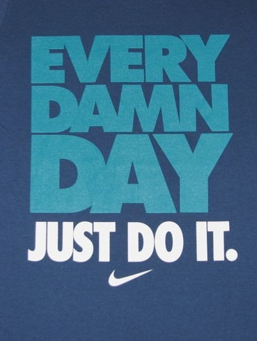 Every Damn Day Just Do It Nike Wallpaper Questions, questions, ...