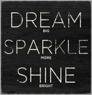 dream big sparkle more