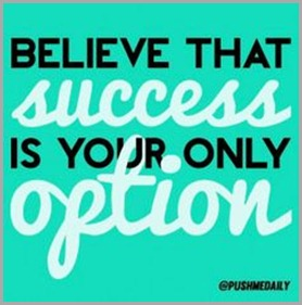 believe that success