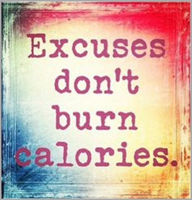 excuses dont burn calories