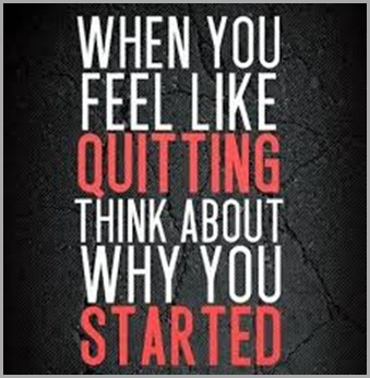quitting and started