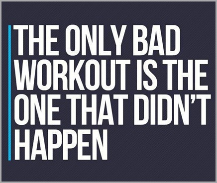 the only bad workout that